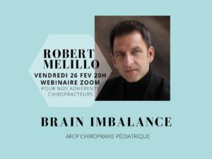 Webinar avec Robert MELILLO sur le brain imbalance