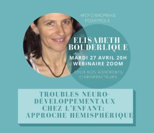 Wébinar Elisabeth Bouderlique : « Les troubles neuro-développementaux chez l'enfant: approche hémisphérique »